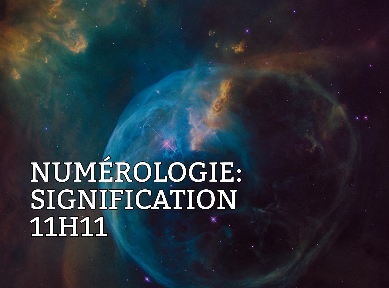 Numérologie signification 11h11